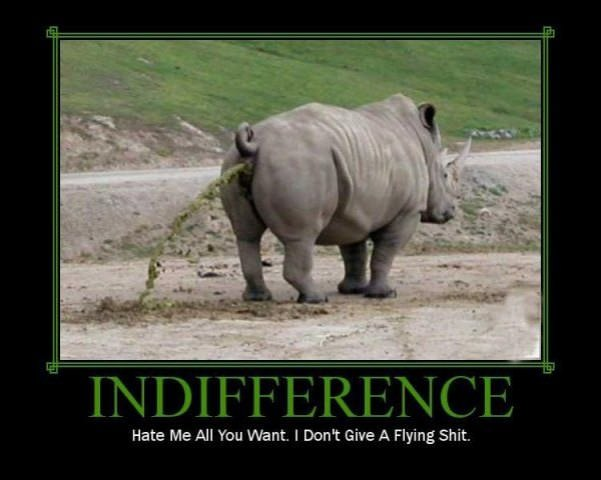 indifference - Motivational Pictures: www.onlymotivational.com/pictures/indifference.htm