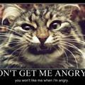 dont get me angry